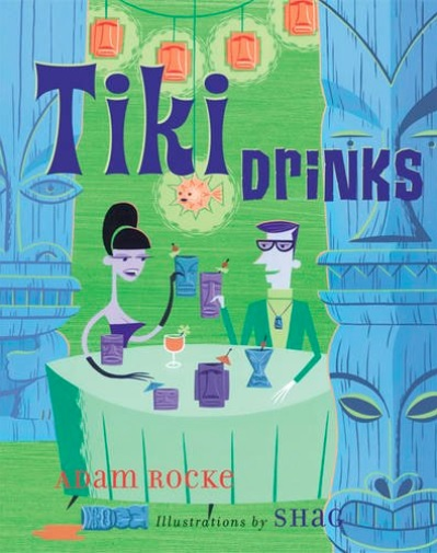 Tiki Drinks Adam Rocke